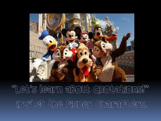 """""""Let's learn about quotations!""""  invited the Disney characters."""