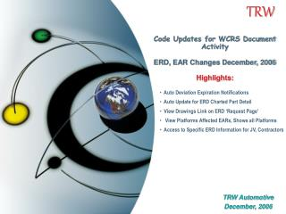 Code Updates for WCRS Document Activity ERD, EAR Changes December, 2006 Highlights: