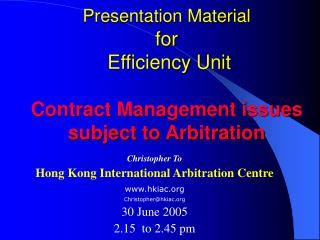 Presentation Material   for  Efficiency Unit  Contract Management issues subject to Arbitration
