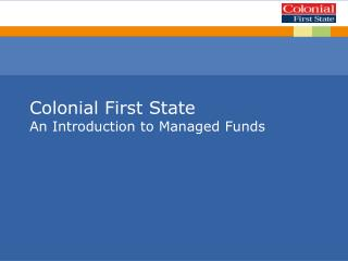 Colonial First State An Introduction to Managed Funds
