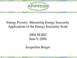 Energy Poverty: Measuring Energy Insecurity Applications of the Energy Insecurity Scale 2004 NLIEC