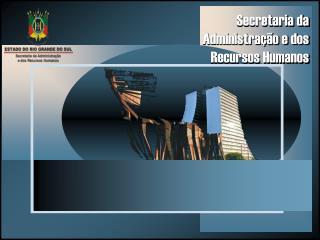 Secretaria da Administração e dos Recursos Humanos