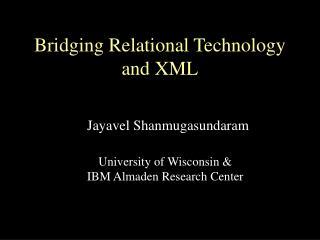 Bridging Relational Technology and XML