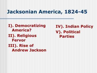 Jacksonian America, 1824-45