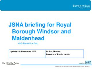 JSNA briefing for Royal Borough Windsor and Maidenhead NHS Berkshire East