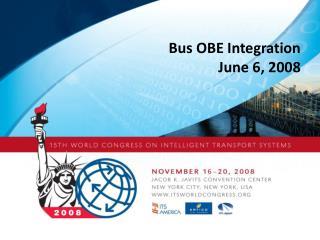 Bus OBE Integration June 6, 2008