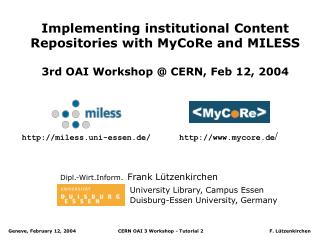 Implementing institutional Content Repositories with MyCoRe and MILESS