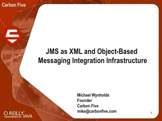 JMS as XML and Object-Based  Messaging Integration Infrastructure