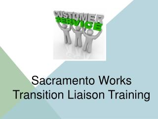 Sacramento Works Transition Liaison Training