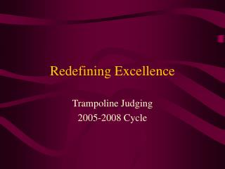 Redefining Excellence