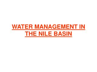 WATER MANAGEMENT IN THE NILE BASIN