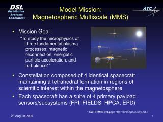 Model Mission: Magnetospheric Multiscale (MMS)