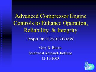 Advanced Compressor Engine Controls to Enhance Operation, Reliability, & Integrity