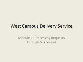 West Campus Delivery Service