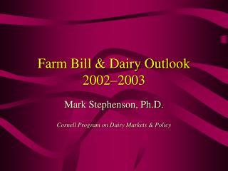 Farm Bill  Dairy Outlook 2002 2003