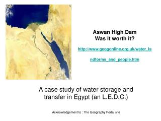 Aswan High Dam  Was it worth it? geogonline.uk/water_landforms_and_people.htm