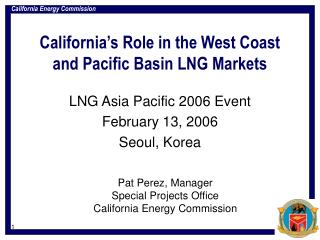 California's Role in the West Coast and Pacific Basin LNG Markets