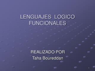 LENGUAJES  LOGICO FUNCIONALES