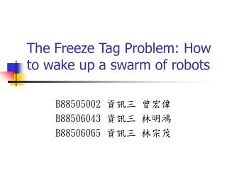 The Freeze Tag Problem: How to wake up a swarm of robots