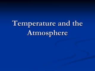Temperature and the Atmosphere