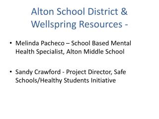 Alton School District & Wellspring Resources -