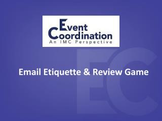 Email Etiquette & Review Game