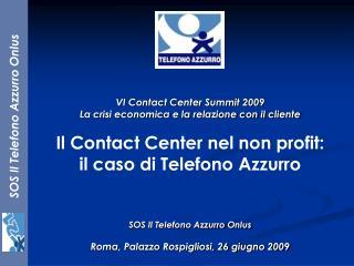VI Contact Center Summit 2009 La crisi economica e la relazione con il cliente
