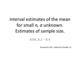 Interval estimates of the mean for small  n,  σ  unknown.  Estimates of sample size.