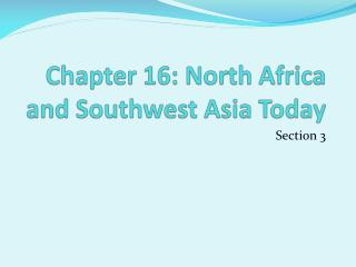 Chapter 16: North Africa and Southwest Asia Today
