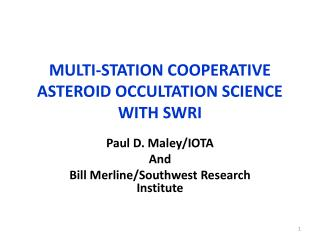 MULTI-STATION COOPERATIVE  ASTEROID OCCULTATION SCIENCE WITH SWRI