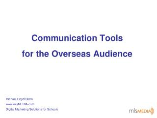 Communication Tools  for the Overseas Audience