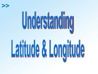 Understanding Latitude & Longitude