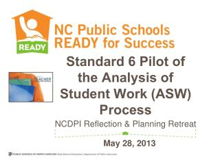 Standard 6 Pilot of the Analysis of Student Work (ASW) Process