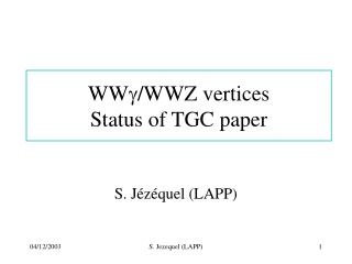 WW g /WWZ vertices Status of TGC paper