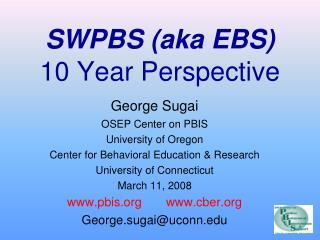 SWPBS (aka EBS) 10 Year Perspective