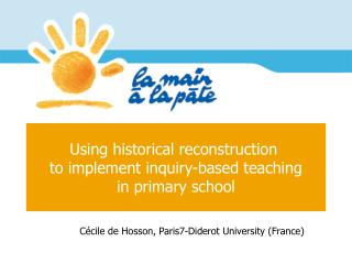 Using historical reconstruction  to implement inquiry-based teaching  in primary school