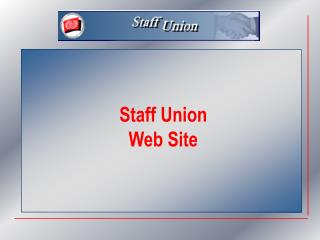 Staff Union Web Site