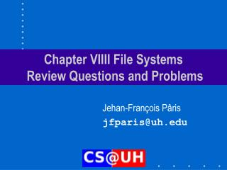 Chapter VIIII File Systems  Review Questions and Problems