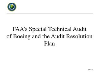 FAA's Special Technical Audit  of Boeing and the Audit Resolution Plan