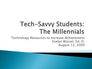 Tech-Savvy Students:  The Millennials