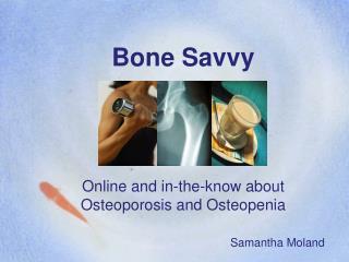 Bone Savvy