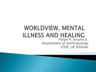 WORLDVIEW, MENTAL ILLNESS AND HEALING