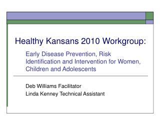 Healthy Kansans 2010 Workgroup: