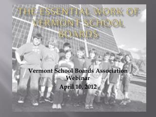 THE ESSENTIAL WORK OF VERMONT SCHOOL BOARDS
