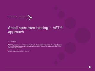 Small specimen testing – ASTM approach