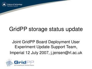 GridPP storage status update