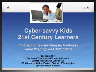 Sponsored by  Northeast Washington Education Council Educational Service District 101