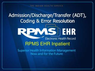 Admission/Discharge/Transfer (ADT), Coding & Error Resolution