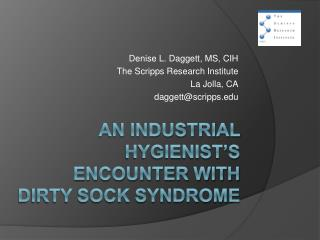 An Industrial Hygienist s Encounter with Dirty Sock Syndrome