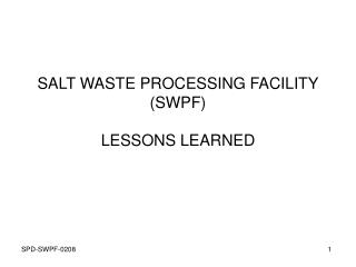 SALT WASTE PROCESSING FACILITY (SWPF) LESSONS LEARNED
